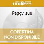 Peggy sue cd musicale di Buddy holly & the picks