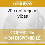 20 cool reggae vibes cd musicale di Rita Marley