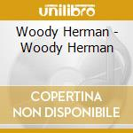 Woody herman cd musicale di Woody Herman