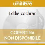 Eddie cochran cd musicale di Eddie Cochran