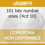 101 hits number ones (4cd 10) cd musicale di ARTISTI VARI