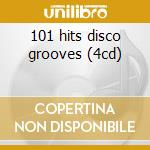 101 hits disco grooves (4cd) cd musicale di ARTISTI VARI