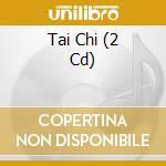 TAI CHI (MUSICWORLD OF WELLNESS) cd musicale di ARTISTI VARI