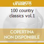 100 country classics vol.1 cd musicale di Artisti Vari