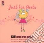 JUST FOR GIRLS - 125 HITS (5 CD BOX) cd musicale di ARTISTI VARI
