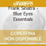 Blue eyes essentials cd musicale di Frank Sinatra