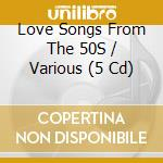 Love songs from the 50's cd musicale di Artisti Vari