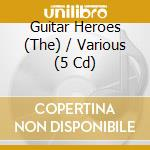 The guitar heroes cd musicale di Artisti Vari