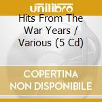 Hits from the war years cd musicale di Artisti Vari