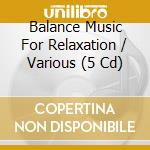 Balance - music for relaxation cd musicale di Artisti Vari