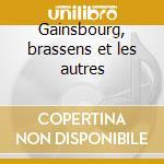 Gainsbourg, brassens et les autres cd musicale di Artisti Vari