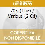 THE 70'S                                  cd musicale di Artisti Vari