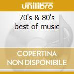 70's & 80's best of music cd musicale di Artisti Vari