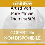 Pure movie themes cd musicale di Artisti Vari