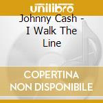 Johnny Cash - I Walk The Line cd musicale di Johhny Cash