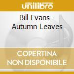 AUTUMN LEAVES cd musicale di Bill Evans