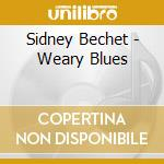 WEARY BLUES cd musicale di Sidney Bechet