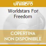 P.Gabriel/M.Oldfield/Clannad & O. - Worldstars For Freedom cd musicale di P.GABRIEL/M.OLDFIELD