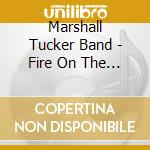 Marshall Tucker Band - Fire On The Mountain cd musicale di MARSHALL TUCKER BAND