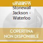 Waterloo cd musicale di Stonewall Jackson