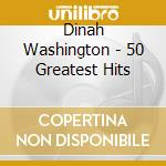 50 greatest hits cd musicale di Dinah Washington