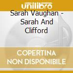 SARAH AND CLIFFORD cd musicale di Sarah Vaughan