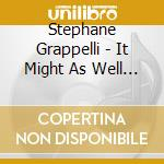 IT MIGHT AS WELL BE SWING cd musicale di Stephane Grappelli