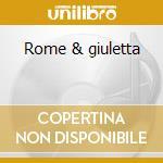 Rome & giuletta cd musicale di Gounod