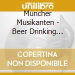 Beer drinking songs cd musicale di Musikanten Muncher