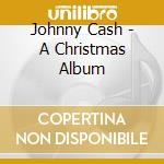 Johnny Cash - A Christmas Album cd musicale di Johnny Cash
