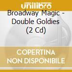 Broadway magic cd musicale di Artisti Vari