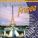 LA DOUCE FRANCE cd musicale di P.BERTRAND/DALIDA/J.