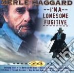 I'M A LONESOME FUGITIVE cd musicale di Merle Haggarde