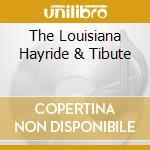 THE LOUISIANA HAYRIDE & TIBUTE cd musicale di PRESLEY & VARIOUS ARTISTS (2CD)
