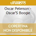 OSCAR'S BOOGIE cd musicale di Oscar Peterson