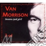 BROWN EYED GIRL(BOX 3CD) cd musicale di MORRISON VAN