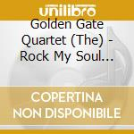 Rock my soul & other gosp - gospel golden gate quartet cd musicale