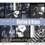 The birth of rhythm & blues (3cd) cd musicale di Artisti Vari