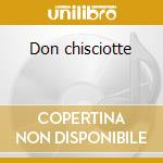 Don chisciotte cd musicale