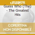 Guess Who - The Greatest Hits cd musicale di GUESS WHO