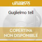 Guglielmo tell cd musicale di Rossini