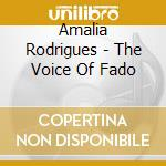 Amalia Rodrigues - The Voice Of Fado cd musicale di RODRIGUES AMALIA