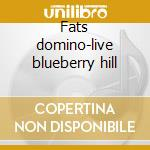Fats domino-live blueberry hill cd musicale di Domino Fats