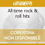 All-time rock & roll hits cd musicale di Artisti Vari