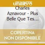 Plus bleu que tes yeux cd musicale di Charles Aznavour