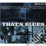 That's blues (3 cd) cd musicale
