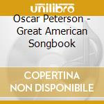 Oscar Peterson - Great American Songbook cd musicale