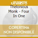 Thelonious Monk - Four In One cd musicale