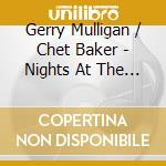 Gerry Mulligan And Chet Baker - Nights At The Turntable cd musicale