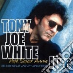 Tony Joe White - Polk Salad Annie cd musicale di WHITE TONY JOE